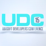 UDC 2015 – Ubisoft [VIDEO]